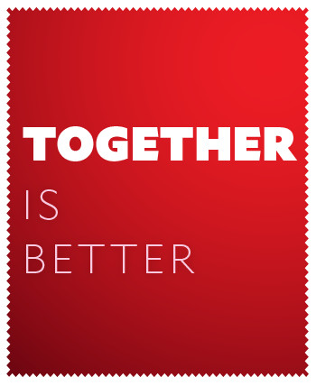 Together is better.