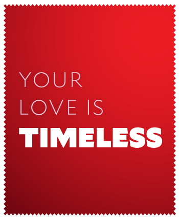 Your love is timeless.