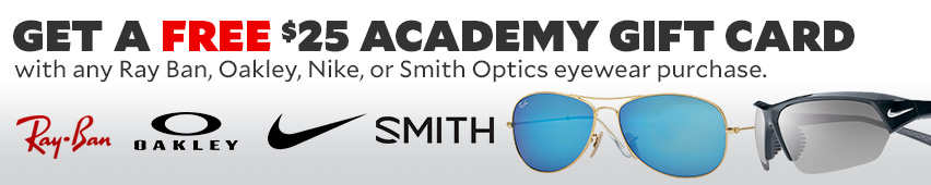 Get a free $25 Academy Gift Card with any Ray Ban, Oakley, Nike, or Smith Optics eyewear purchase.