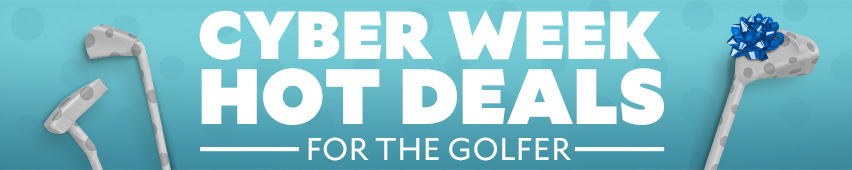 Cyber Week Hot Deals For The Golfer