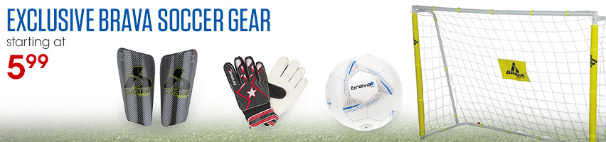 Exclusive Brava Soccer Gear Starting at $5.99