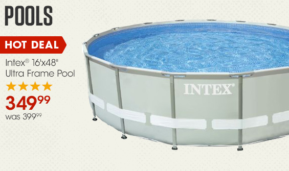 Pools. Hot Deal on Intex 16x48 Ultra Frame Pool. $349.99 was $399.99