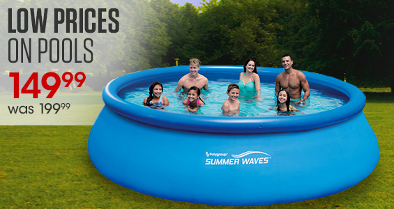 Low Price on Pools. Was $199.99 and now $149.99.