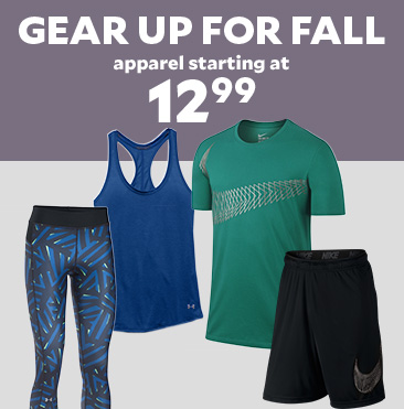Gear Up for Fall. Apparel Starting at $12.99