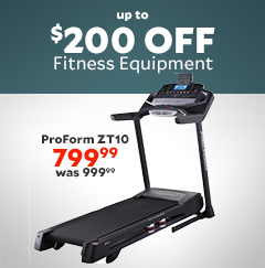 Up to $200 Off Fitness Equipment. ProForm ZT10 Now $799.99 was $999.99