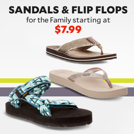 Sandals and Flip Flops for The Family Starting at $7.99.