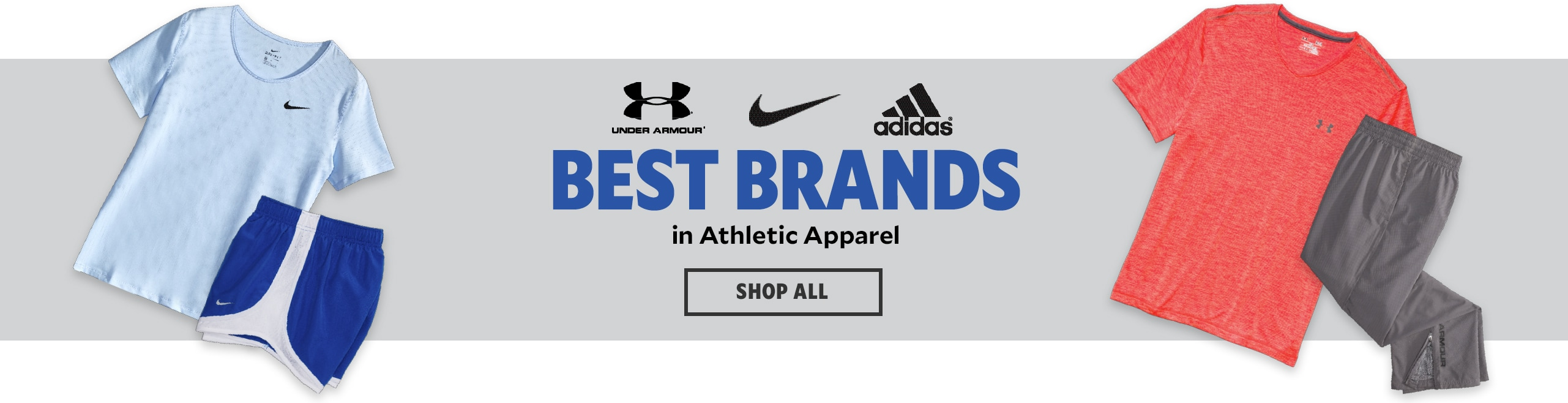 Best Brands In Athletic Apparel, Shop All | Brands include, Under Armour, Nike, and adidas